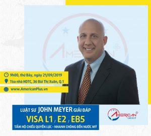 2019] Hội Thảo Các Con đường đến Mỹ: Visa Eb5 L1 E2