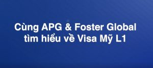Cung Apg Foster Global Tim Hieu Visa My L1