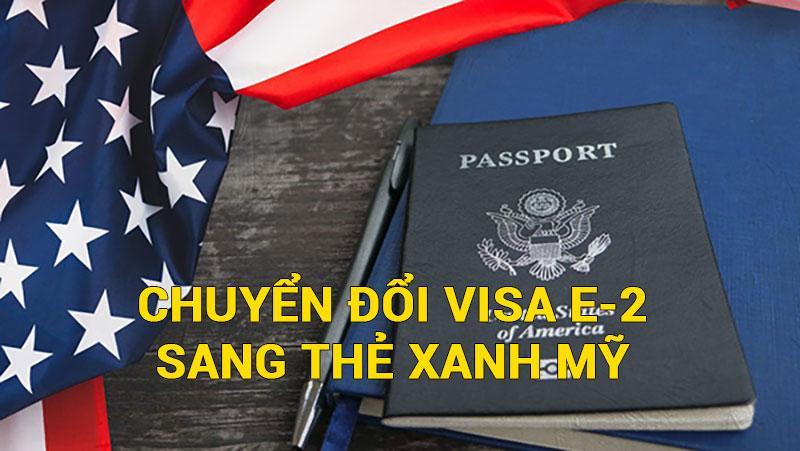 Lam The Nao De Chuyen Doi Visa E 2 Sang The Xanh My