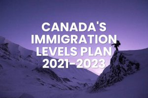 Chinh Phu Canada Cong Bo Ke Hoach Nhap Cu Giai Doan 2021 2023