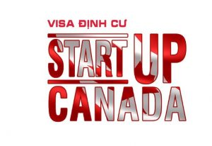 Dinh Cu Canada Thi Thuc Khoi Nghiep Start Up Visa Va Nhung Dieu Can Luu Y