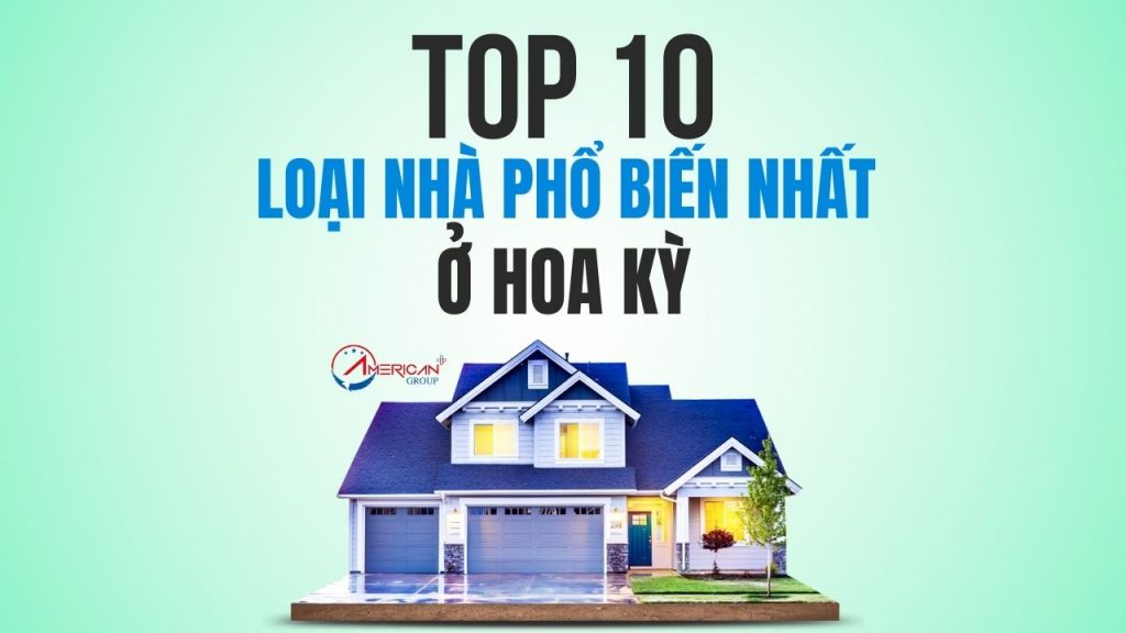 10 Loai Nha Pho Bien Nhat O My