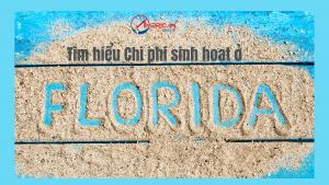 Tim Hieu Chi Phi Sinh Hoat O Florida