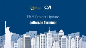 CẬP NHẬT DỰ ÁN: JEFFERSON TERMINAL ĐÃ TẠO ĐỦ VIỆC LÀM CHO NHÀ ĐẦU TƯ EB-5