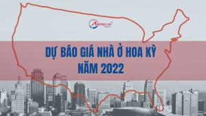 Du Bao Gia Nha O Hoa Ky Nam 2022